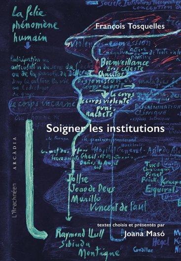 François Tosquelles. Soigner les institutions / Joana Masó